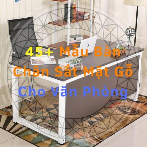 45+Mẫu [Bàn Chân Sắt Mặt Gỗ Cho Văn Phòng] Nội Thất Hòa Phát TPHCM
