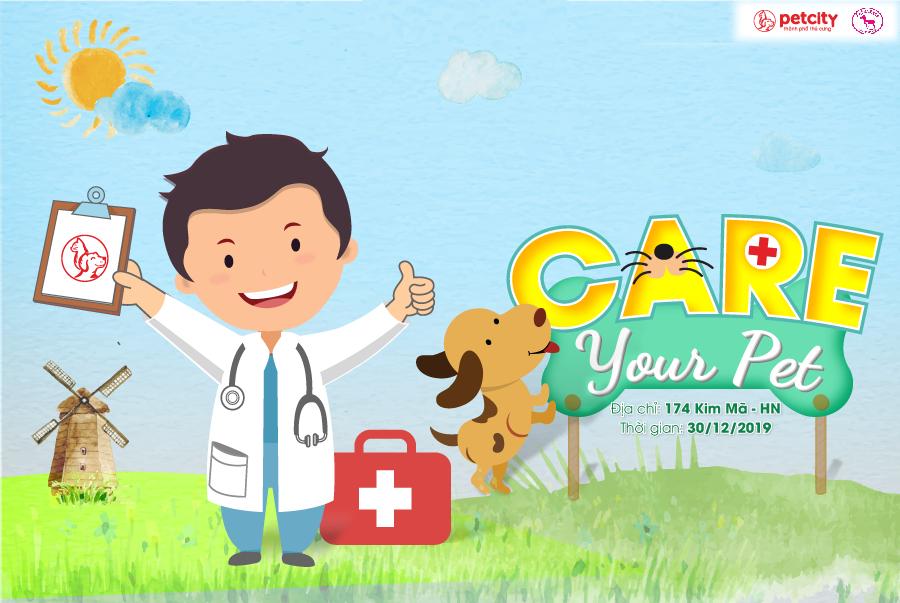 CARE YOUR PET - Ngày Hội Chăm Sóc Sức Khỏe Toàn Diện Cho Thú Cưng