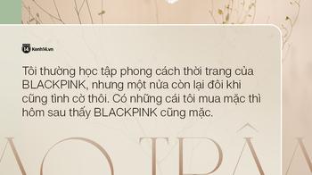 """Thiểu Bảo Trâm thừa nhận học tập phong cách BLACKPINK: """"Nhưng có những cái tôi tình cờ mua thì hôm sau thấy họ mặc"""""""